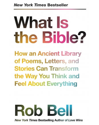 Rob Bell: What is the Bible